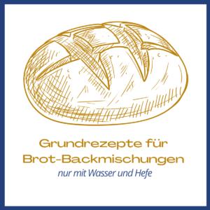Grundrezept für Brot-Backmischungen nur mit Wasser und Hefe